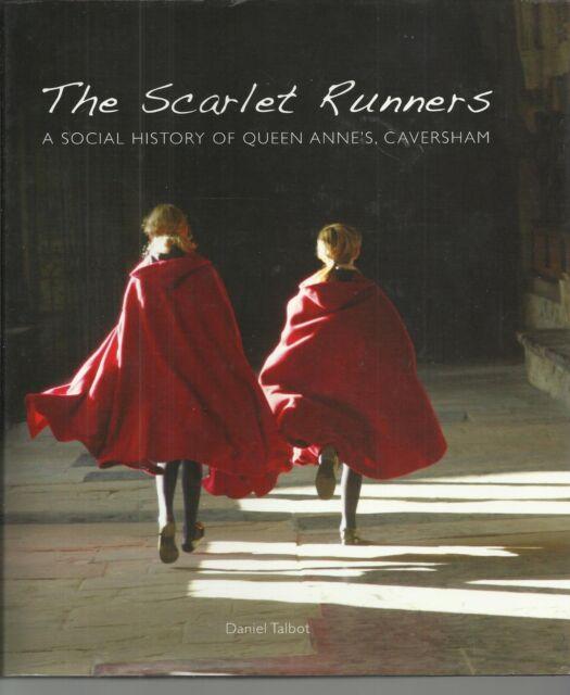 The Scarlet Runners: Social History of Queen Anne's School, Caversham, Berkshire