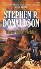 White Gold Wielder by S Donaldson (Paperback)