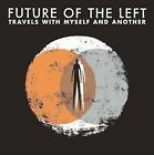 Travels with Myself and Another by Future of the Left (CD, Jun-2009, 4AD (USA))