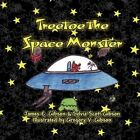 Treetoe The Space Monster 9781456017231 by James E. Gibson Book