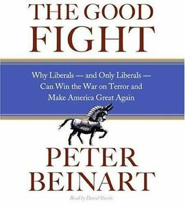 The-Good-Fight-by-Peter-Beinart-2006