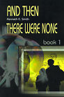 And Then There Were None: Book 1 by Kenneth E Smith (Paperback / softback, 2000)