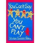 You Can't Say You Can't Play by Vivian Gussin Paley (Paperback, 1993)