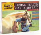 Storey's Barn Guide to Horse Health Care and First Aid by Editors of Storey Publishing (Paperback, 2007)