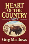Heart of the Country by Greg Matthews (Paperback / softback, 1986)
