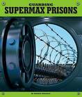 Guarding Supermax Prisons by Maddie Spalding (Hardback, 2016)