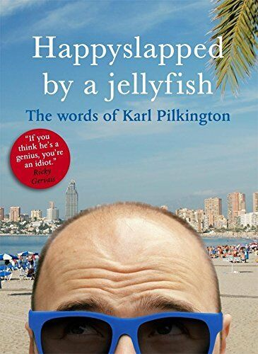 1 of 1 - Happyslapped by a Jellyfish: The words of Karl... by Pilkington, Karl 1405332999