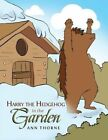 Harry the Hedgehog in the Garden by Ann Thorne (Paperback / softback, 2014)