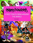 Graffiti Alphabets: Street Fonts from Around the World by Claudia Walde (Hardback, 2011)