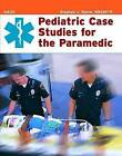 Pediatric Case Studies for the Paramedic by American Academy of Orthopaedic Surgeons (AAOS), Stephen J. Rahm (Paperback, 2004)