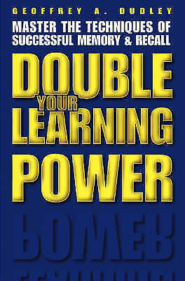 Dudley, Geoffrey A. : Double Your Learning Power: Master the T