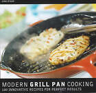 The Modern Grill Pan Cookbook: Eighty Innovative Recipes for Modern Grilling by Gina Steer (Paperback, 2000)