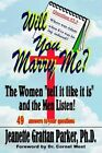 Will You Marry Me? The Women Tell It Like It Is A.. 9781403399977 Paperback