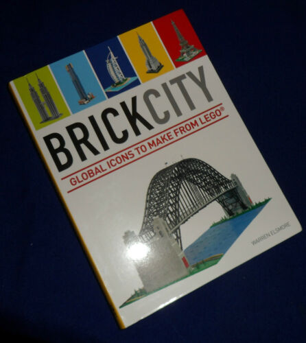 1 of 1 - Brick City: Global Icons to Make from Lego / Warren Elsmore   PB, 2013