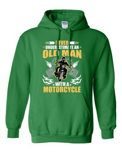 Never Underestimate An Old Man With A Motorcycle Funny DT Sweatshirt Hoodie