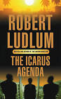 The Icarus Agenda by Robert Ludlum (Paperback, 2004)