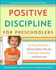 Positive Discipline for Preschoolers: For Their Early Years - Raising Children Who are Responsible, Respectful, and Resourceful by Jane;Erwin Nelsen (Paperback, 2007)