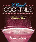 X-Rated Cocktails: Bottoms Up! by Kirsten Amann (Hardback, 2015)