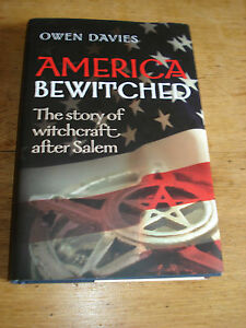 America Bewitched The Story of Witchcraft After SalemBY OWEN DAVIESHBFE - london, London, United Kingdom - America Bewitched The Story of Witchcraft After SalemBY OWEN DAVIESHBFE - london, London, United Kingdom