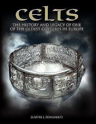1 of 1 - Celts: The History and Legacy of One of the Oldest Cultures in Europe by...