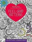Feel-Good Patterns: An Anti-Stress Coloring Book by Calm Waters Studios (Paperback / softback, 2016)