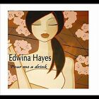 Pour Me a Drink by Edwina Hayes (CD, Apr-2010, CD Baby (distributor))