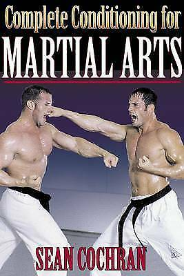 Complete Conditioning for Martial Arts by Sean Cochran (Paperback, 2001)