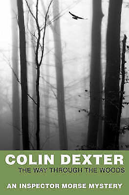 The Way Through the Woods (Inspector Morse Mysteries), Dexter, Colin | Paperback