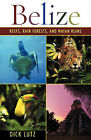 Belize: Reefs, Rain Forests, and Mayan Ruins by Dick Lutz (Paperback / softback, 2005)