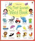 My First Spanish Word Book by Felicity Brooks, Hannah Wood (Board book, 2015)