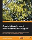 Creating Development Environments with Vagrant by Michael Peacock (Paperback, 2013)