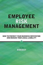Employee Risk Management : How to Protect Your Business Reputation and Reduce...