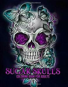 Details about Sugar Skulls Coloring Book for Adults Featuring Stress  Relieving Skulls
