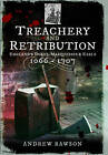 Treachery and Retribution: England's Dukes, Marquesses and Earls: 1066 - 1707 by Andrew Rawson (Paperback, 2017)