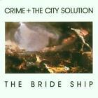 The Bride Ship von Crime & The City Solution (2012)
