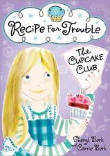 Recipe for Trouble: The Cupcake Club by Berk, Sheryl; Berk, Carrie