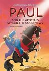 Paul and Ther Apostles Spread the Good News, Retold by Scandinavia Publishing House (Hardback, 2009)