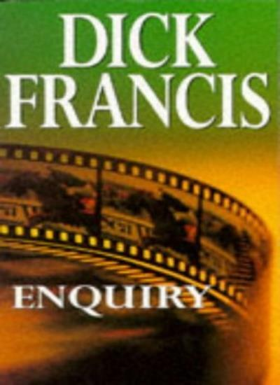 Enquiry By  Dick Francis. 9780330026741