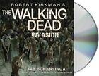 Robert Kirkman's the Walking Dead: Invasion by Jay Bonansinga (CD-Audio, 2015)