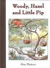 Woody, Hazel and Little Pip by Elsa Beskow (Hardback, 2010)