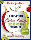 The New York Times Large-Print Extra Easy Crossword Puzzle Omnibus: 120 Large-Print Monday Puzzles from the Pages of the New York Times by The New York Times (Paperback / softback, 2014)