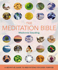 The Meditation Bible: A Definitive Guide to Meditations for Every Purpose by Madonna Gauding (Paperback, 2005)
