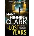 The Lost Years by Mary Higgins Clark (Paperback, 2012)