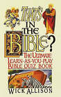 That's in the Bible?: The Ultimate Learn-As-You-Play Bible Quizbook by Wick Allison (Paperback / softback)