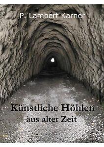 Kuenstliche-Hoehlen-aus-alter-Zeit-von-P-Lambert-Karner-Erdstaelle-Erdstall