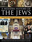 A Modern History of the Jews from the Middle Ages to the Present Day by Lawrence Joffe (Paperback, 2016)