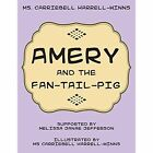 Amery and the Fan-Tail-Pig by MS Carriebell Harrell-Winns (Paperback / softback, 2014)