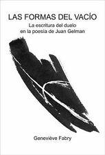 Las Formas del Vacio La Escritura del Duelo En La Poesia de Juan Gelman  L11