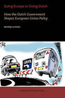 Going Europe or Going Dutch?: How the Dutch Government Shapes European Union Policy by Mendeltje van Keulen (Paperback, 1999)