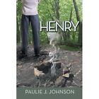 Henry 9781481714303 by Paulie J. Johnson Paperback